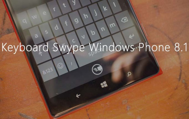 Muncul Video Keyboard Swype untuk Windows Phone 8.1