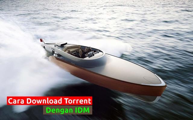 Inilah 5 Cara Download Torrent dengan IDM yang Terbukti Cepat