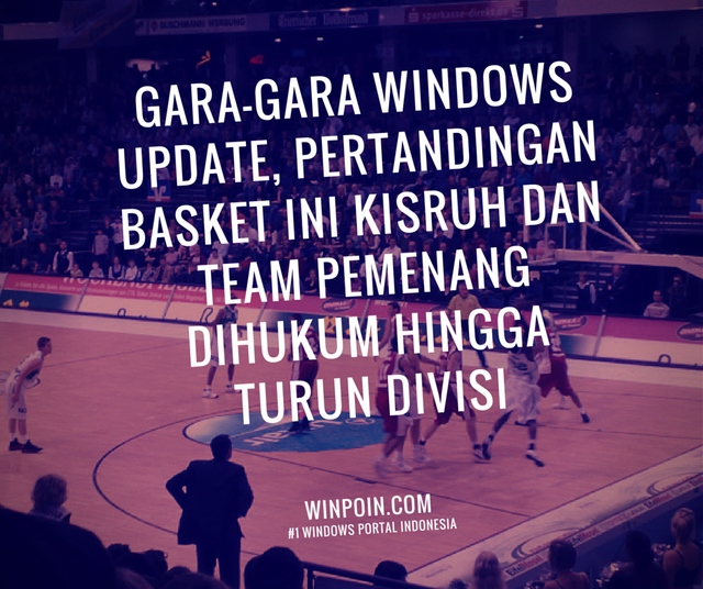 Pertandingan Basket Ini Jadi Kisruh Gara-Gara Windows Update