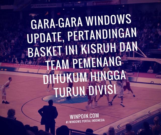 Pertandingan Basket Ini Jadi Kisruh Gara-Gara Windows Update