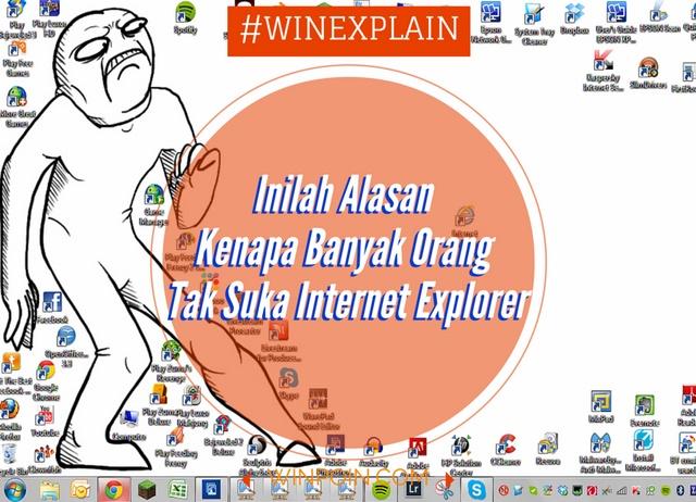 Kenapa Banyak Orang yang Tak Suka Internet Explorer??