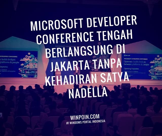 Microsoft Developer Conference Tengah Berlangsung di Jakarta Tanpa Kehadiran Satya Nadella