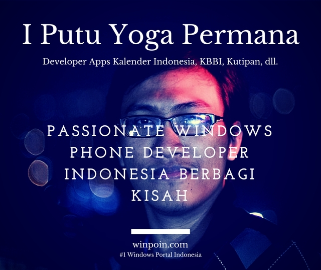 Passionate Windows Phone Developer Indonesia, I Putu Yoga Permana Berbagi Kisah