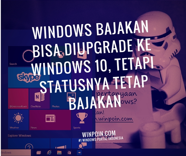 Inilah Konfirmasi Microsoft Seputar Upgrade Windows Bajakan ke Original