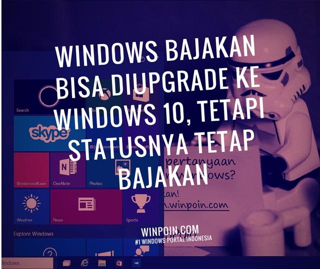 Inilah Konfirmasi Microsoft Seputar Upgrade Windows Bajakan ke Original