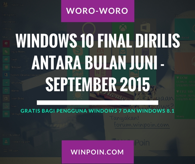 Windows 10 Final Dirilis Antara Juni - September 2015
