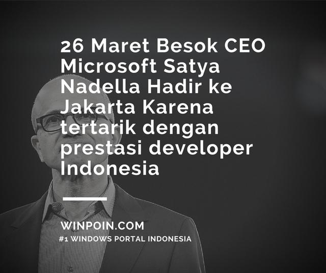 Cek Email Kamu — Barangkali Ada Undangan Bertemu CEO Microsoft di Jakarta 26 Maret Besok