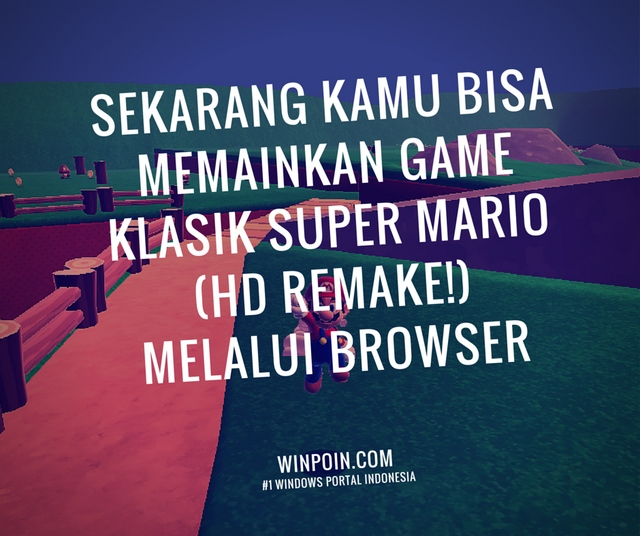 Ayo Bermain Game Super Mario (HD Remake!) Melalui Browser