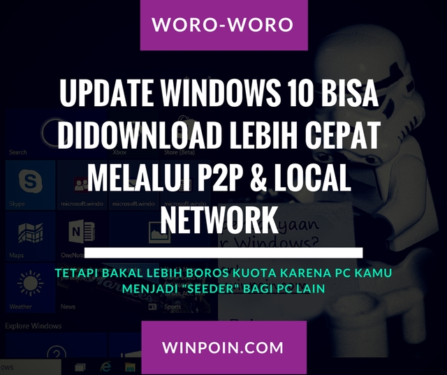 Update Windows 10 Bisa Didownload Lebih Cepat via P2P dan Local Network