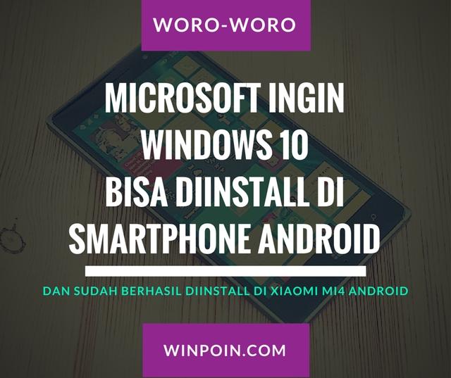 Microsoft Ingin Windows 10 Bisa Diinstall di Smartphone Android