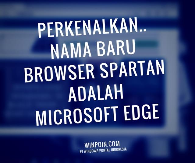 Perkenalkan Nama Baru Dari Project Spartan, Microsoft Edge !
