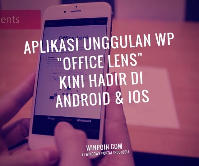 Office Lens Kini Hadir di Android dan iOS