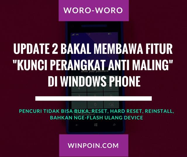 Windows Phone 8.1 Update 2 Membawa Fitur Baru – Kunci Perangkat Anti Maling