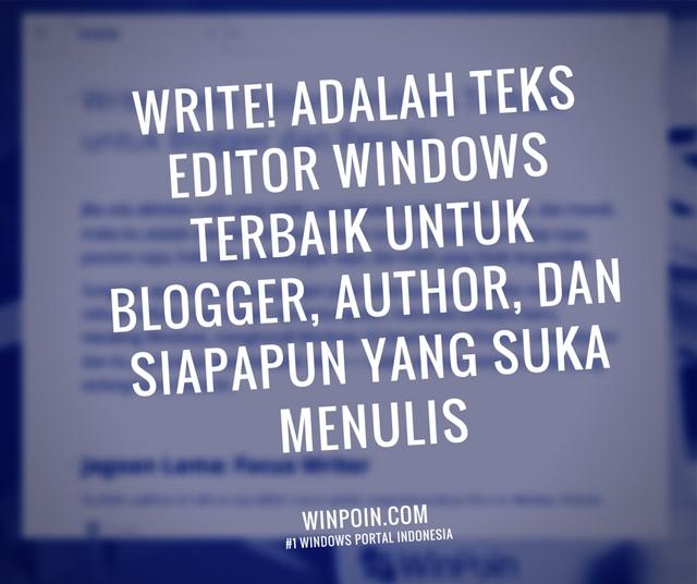 Write!: Teks Editor Windows Terbaik untuk Blogger dan Penulis