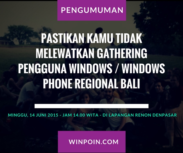 Ayo Gabung di Gathering Pengguna Windows dan Windows Phone Regional Bali 14 Juni 2015