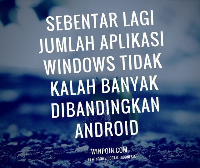 Project Astoria: Membuat Aplikasi Windows dari Android Apps