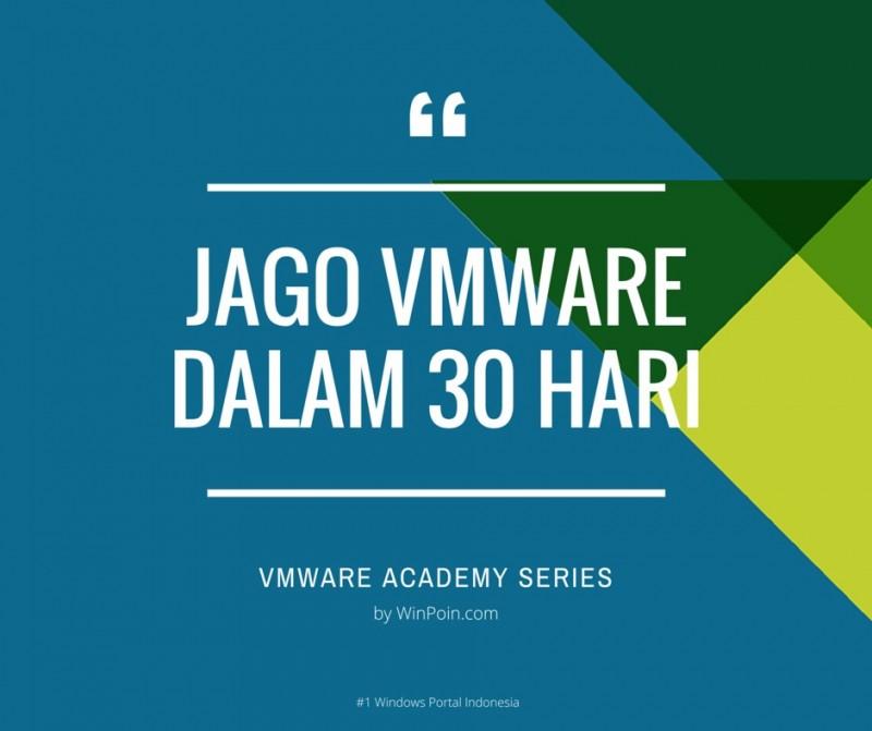 Jago VMware Dalam 30 Hari — Panduan Lengkap VMware dari Pemula Hingga Mahir