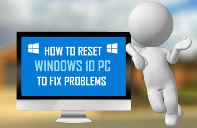 Tutorial Cara Reset Windows 10 Jadi Seperti Baru