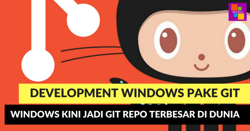 Microsoft Pake Git, Kini Windows Jadi Repo Terbesar di Dunia!