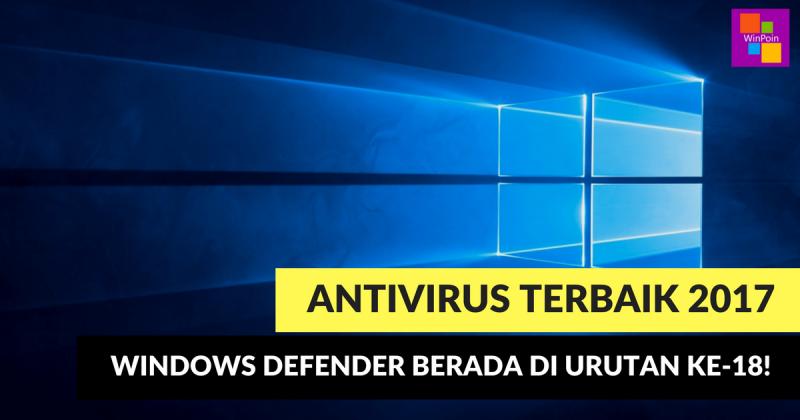 Inilah Antivirus Terbaik 2017 untuk Windows 10