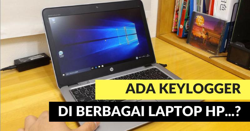 Penting: Ada Keylogger Tertanam di Berbagai Laptop HP Ini, Pastikan Update Driver Terbaru!