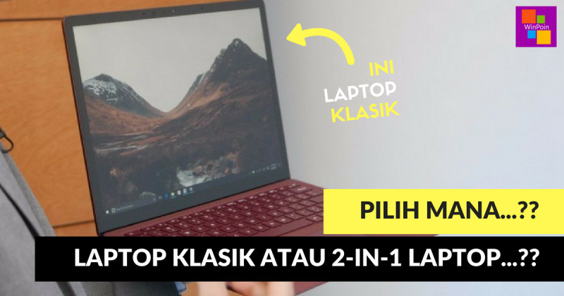 "Pilih ""Laptop Klasik"" atau ""2-in-1 Laptop""..?? #Tanya"