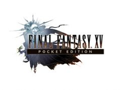 Final Fantasy XV: Pocket Edition Dipastikan Hadir ke Windows 10